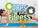 Impresionantes APPS para FITNESS [Android, IPhone y Apple Watch] 2021