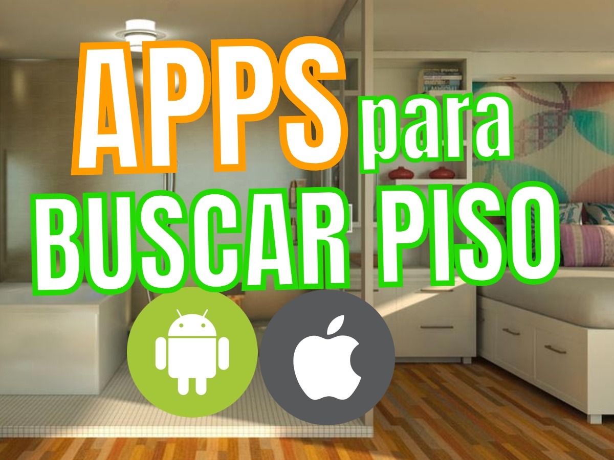 Apps Para Buscar Piso Android Iphone Ios